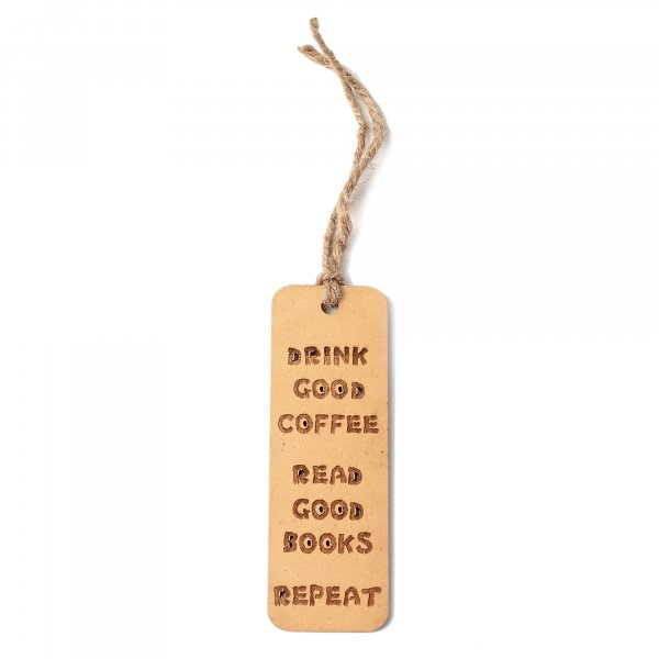 Drink Good Coffee, Read Good Books & Repeat Wooden Bookmark